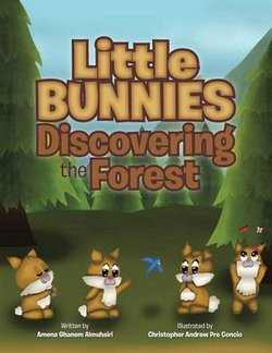 Little Bunnies Discovering the Forest
