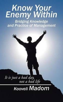Know Your Enemy Within Bridging Knowledge and Practice of Management