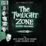 The Twilight Zone Radio Dramas, Vol. 2 Lib/E