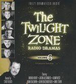 The Twilight Zone Radio Dramas, Volume 6