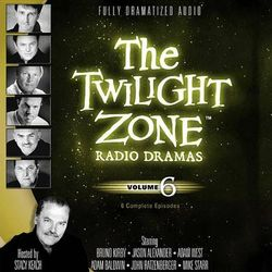 The Twilight Zone Radio Dramas, Vol. 6 Lib/E