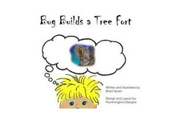 Bug Builds a Tree Fort