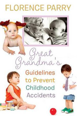 Great Grandma's Guidelines to Prevent Childhood Accidents