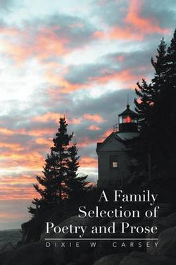 A Family Selection of Poetry and Prose