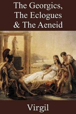 The Georgics, The Eclogues & The Aeneid