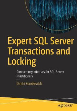 Expert SQL Server Transactions and Locking