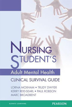 Nursing Student's Adult Mental Health Clinical Survival Guide