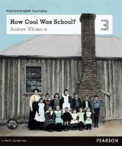 Pearson English Year 3: School Then and Now - How Cool Was School? (Reading Level 23-25/F&P Level N-P)