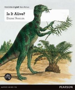 Pearson English Year 3: Living or Non-Living? - Is It Alive? (Reading Level 23-25/F&P Level N-P)