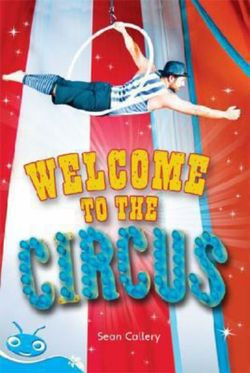 Bug Club Level 17 - Turquoise: Welcome to the Circus (Reading Level 17/F&P Level J)