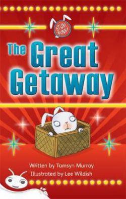 Bug Club Level 24 - White: Stunt Bunny - the Great Getaway (Reading Level 24/F&P Level O)