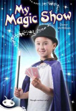 Bug Club Level 24 - White: My Magic Show (Reading Level 24/F&P Level O)