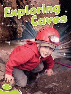 Bug Club Level 26 - Lime: Exploring Caves (Reading Level 26/F&P Level Q)