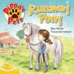 Bug Club Level 8 - Yellow: Pippa's Pets - Runaway Pony (Reading Level 8/F&P Level E)