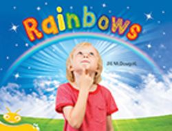 Bug Club Level 7 - Yellow: Rainbows (Reading Level 7/F&P Level E)