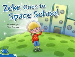 Bug Club Level 9 - Blue: Zeke Goes to Space School (Reading Level 9/F&P Level F)