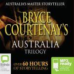 Bryce Courtenay's Australia Trilogy (MP3 PACK)