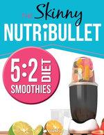 The Skinny Nutribullet - 5:2 Diet