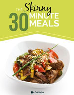 The Skinny 30 Minute Meals Recipe Book