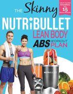 The Skinny Nutribullet Lean Body Abs Plan