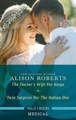 The Doctor's Wife For Keeps/Twin Surprise For The Italian Doc