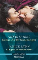 Reunited With Her Parisian Surgeon/A Surgeon To Heal Her Heart
