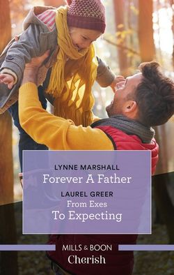 Forever A Father/From Exes To Expecting