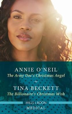 The Army Doc's Christmas Angel / The Billionaire's Christmas Wish