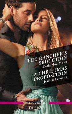 The Rancher's Seduction / A Christmas Proposition