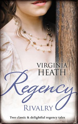 Regency Rivalry/That Despicable Rogue/Her Enemy At The Altar