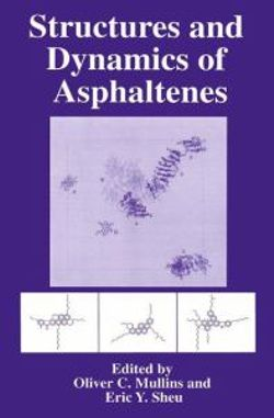 Structures and Dynamics of Asphaltenes