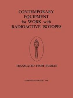 Contemporary Equipment for Work with Radioactive Isotopes