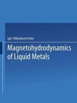 Magnetohydrodynamics of Liquid Metals