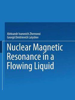Nuclear Magnetic Resonance in a Flowing Liquid / Yadernyi Magnitnyi Rezonans V Protochnoi Zhidkosti / H Hth Ohahc Toho Koct