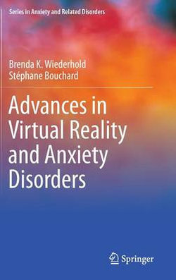 Advances in Virtual Reality and Anxiety Disorders