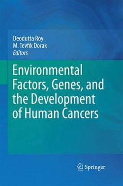 Environmental Factors, Genes, and the Development of Human Cancers