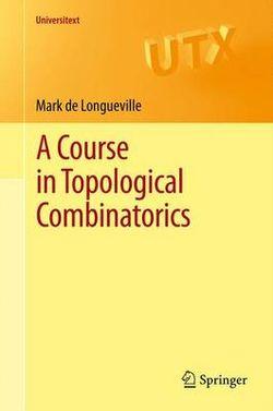 A Course in Topological Combinatorics