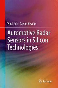 Automotive Radar Sensors in Silicon Technologies