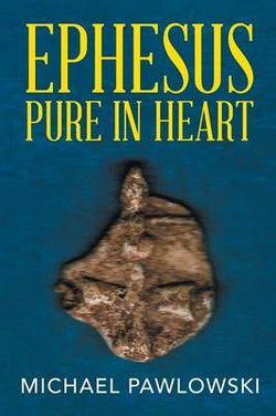 Ephesus Pure in Heart