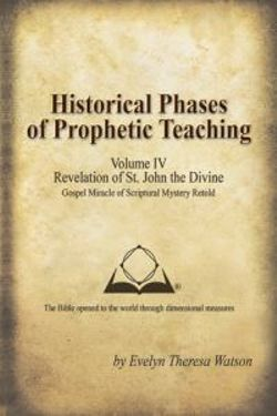 Historical Phases of Prophetic Teaching Volume IV