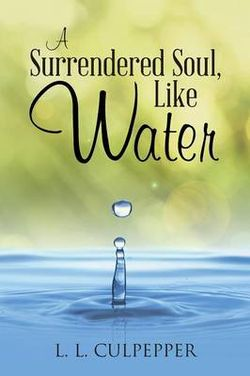 A Surrendered Soul, Like Water