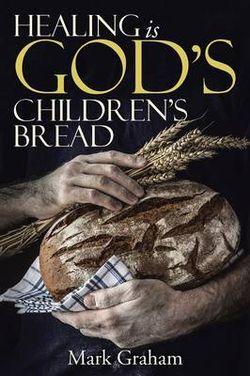 Healing Is God's Children's Bread