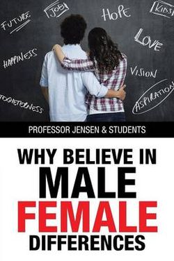 Why Believe in Male/Female Differences