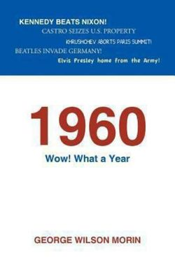 1960 Wow! What a Year
