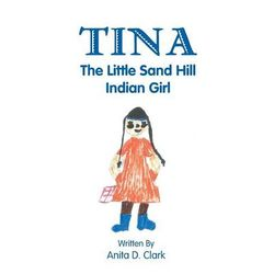 Tina the Little Sand Hill Indian Girl