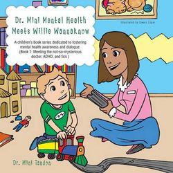 Dr. Mini Mental Health Meets Willie Wannaknow