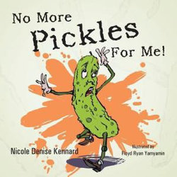 No More Pickles for Me!