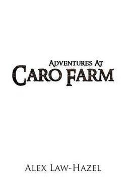 Adventures At Caro Farm