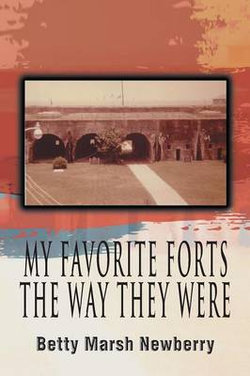 My Favorite Forts - The Way They Were