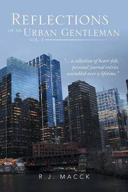Reflections of an Urban Gentleman Vol. 1